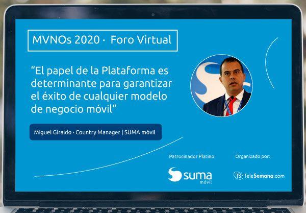 SUMA móvil - Ponencia Miguel Giraldo Foro virtual MVNOs 2020