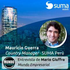 SUMA móvil - Noticia: Mundo Empresarial entrevista a Mauricio Guerra